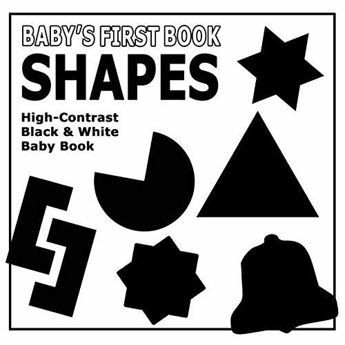 Baby's First Book: Shapes: High-Contrast Black And White Baby Book (High Contrast Black And White Baby Book 1)