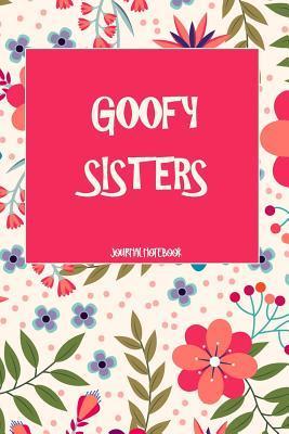 Goofy Sisters Journal Notebook