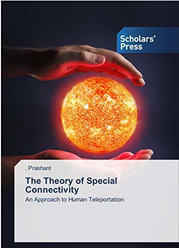 Theory of Special Connectivity: An Approach to Human Teleportation