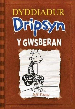 Dyddiadur Dripsyn: Gwsberan, Y