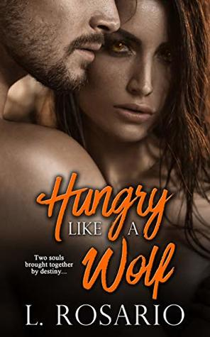 Hungry Like a Wolf by L. Rosario