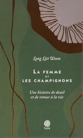 La femme et les champignons : Une histoire de deuil et de retour à la vie