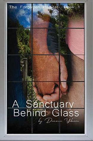 The Forgotten Habitat Book 1: A Sanctuary Behind Glass