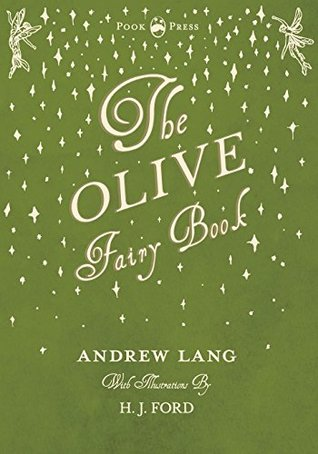 The Olive Fairy Book - Illustrated by H. J. Ford