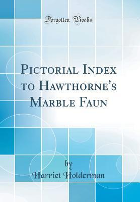 Pictorial Index to Hawthorne's Marble Faun
