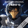 Zero G by Dan Wells