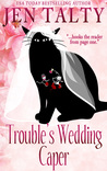 Trouble's Wedding Caper