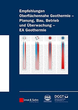 Empfehlung Oberflächennahe Geothermie: Planung, Bau, Betrieb und Überwachung - EA Geothermie
