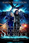 A Bond of Swords and Sacrifice (The goddess and the Guardians, #4)