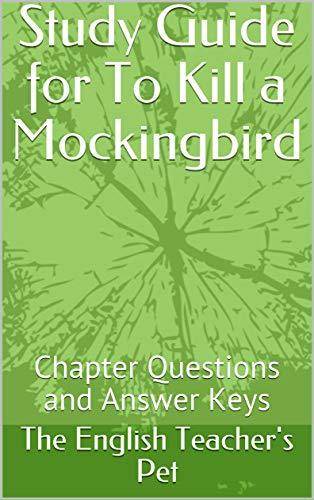 Study Guide for To Kill a Mockingbird: Chapter Questions and Answer Keys