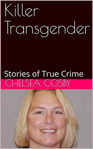 Killer Transgender: Stories of True Crime