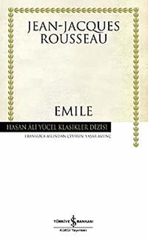 Emile - Ya da Egitim Uzerine - Hasan Ali Yucel Klasikleri
