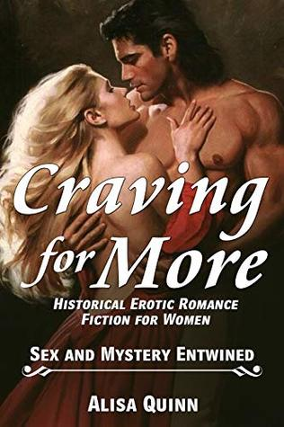 Craving for More - Historical Erotic Romance Fiction for Women: Sex and Mystery Entwined