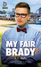 My Fair Brady by K.C. Wells
