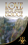 Love On High Steel Bridge