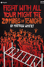 Fight With All Your Might the Zombies of Tonight