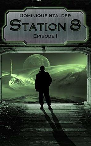 Station 8 - Episode 1