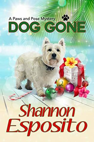 Dog Gone (The Paws and Pose Mysteries Book 3) (A Paws and Pose Mystery)
