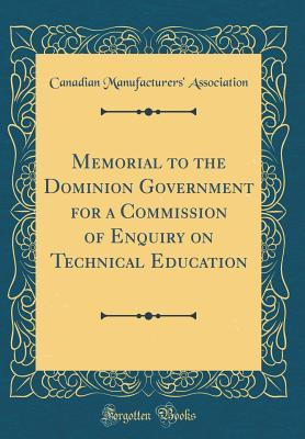 Memorial to the Dominion Government for a Commission of Enquiry on Technical Education
