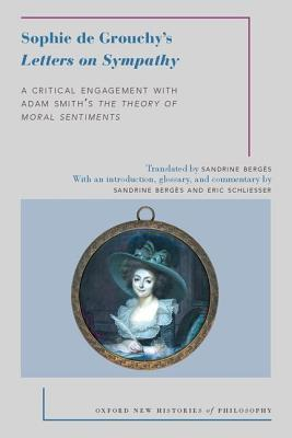 Sophie de Grouchy's Letters on Sympathy: A Critical Engagement with Adam Smith's the Theory of Moral Sentiments