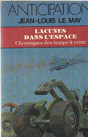 Chroniques des temps a venir Lacunes dans l'espace