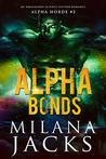 Alpha Bonds by Milana Jacks