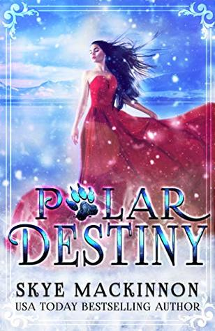 Polar Destiny (Claiming Her Bears #1)