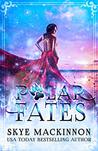 Polar Fates by Skye MacKinnon