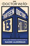 Download ebook Doctor Who: Thirteen Doctors 13 Stories by Naomi Alderman
