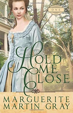 Hold Me Close (Revolutionary Faith #1)