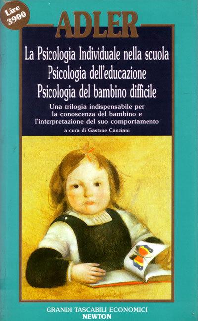 La psicologia individuale nella scuola - Psicologia dell'educazione - Psicologia del bambino difficile