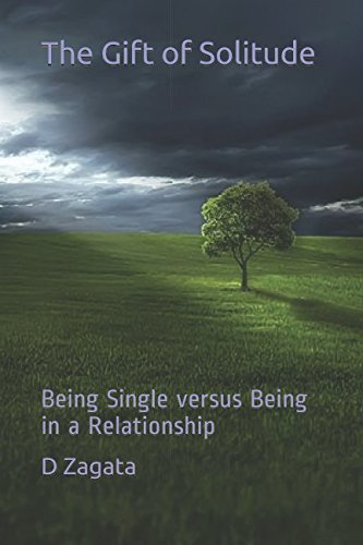The Gift of Solitude: Being Single versus Being in a Relationship
