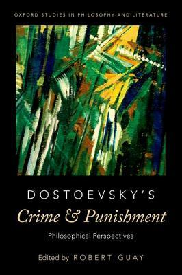 Dostoevsky's Crime and Punishment: Philosophical Perspectives