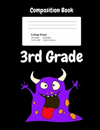 3rd Grade Composition Book: For Boys, Girls, School Age Kids, College Ruled Line Pages, 7.44 X 9.69 Notebook