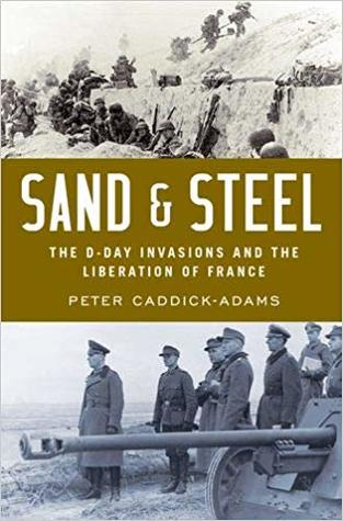 Sand & Steel: The D-Day Invasions and the Liberation of France