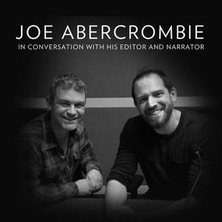 Free Interview: Joe Abercrombie in Conversation with His Editor and Narrator