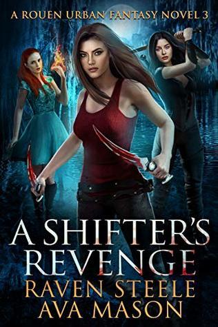 A Shifter's Revenge by Raven Steele