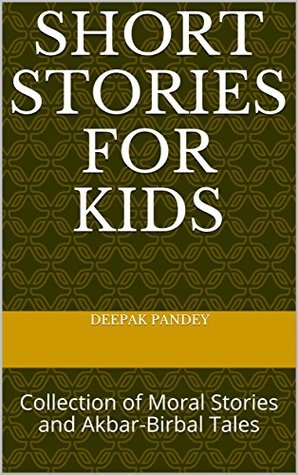 SHORT STORIES FOR KIDS: Collection of Moral Stories and Akbar-Birbal Tales