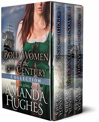 Bold Women of the 18th Century Collection: Beyond the Cliffs of Kerry, The Pride of the King, The Sword of the Banshee