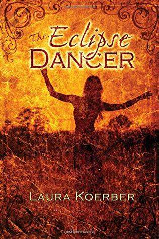 The Eclipse Dancer by Laura Koerber