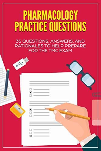 Respiratory Pharmacology Practice Questions: 35 Questions, Answers, and Rationales to Help Prepare for the TMC Exam