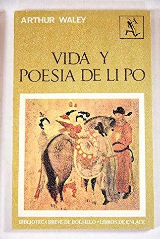 Vida y poesía de Li Po, 701-762 D.C.