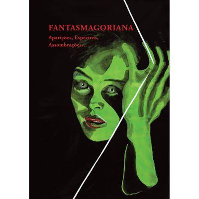 Fantasmagoriana: Aparições, Espectros, Assombrações...