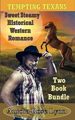 Tempting Texans: Sweet Steamy Historical Western Romance (Two Book Bundle): Alpha Texas Cowboys