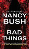 Bad Things by Nancy Bush