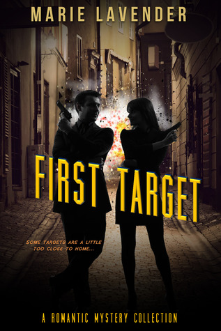 First Target: A Romantic Mystery Collection