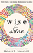 Wise and Shine by Robert N. Stonehill