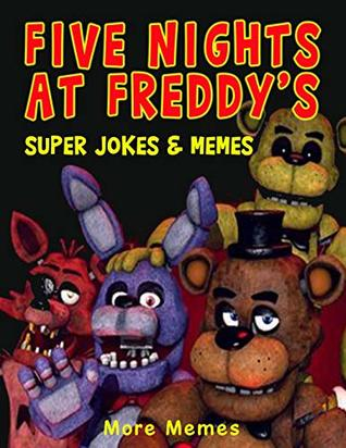 Five Nights At Freddy's Super Jokes & Memes: LOL (Unofficial FNAF comic book) Entertainment and relax: Humor, Activities