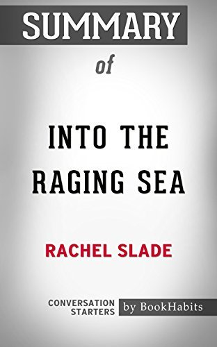 Summary of Into the Raging Sea: Thirty-Three Mariners, One Megastorm, and the Sinking of El Faro: Conversation Starters