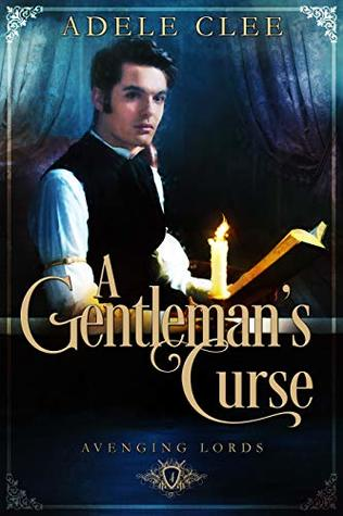 A Gentleman's Curse (Avenging Lords Book 4)